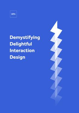 Demystifying Delightful Interaction Design